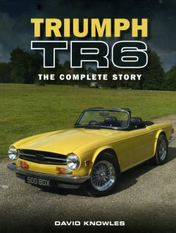 TR6 The Complete Story by David Knowles