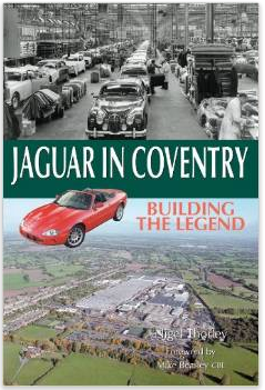 Jaguar In Coventry - Building the Legend by Nigel Thorley