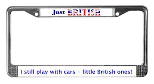 Just British License Plate Frame Available In Our Shop