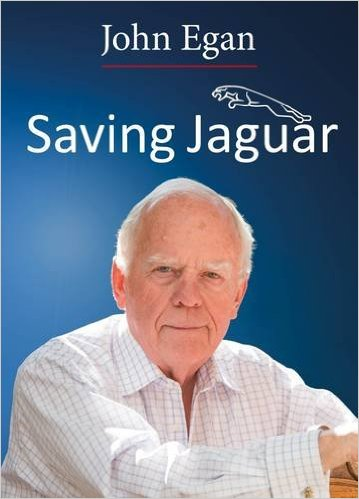 Sir John Egan - Saving Jaguar