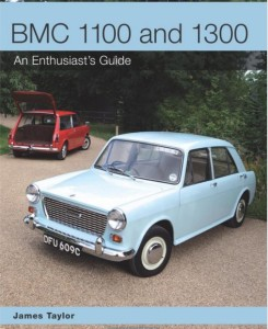 BMC 1100 and 1300 - An Enthusiast's Guide by James Taylor