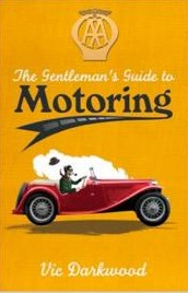 The Gentleman's Guide to Motoring by Vic Darkwood