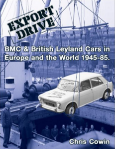 EXPORT DRIVE: BMC & British Leyland Cars in Europe and the World 1945-85