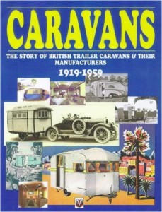 The Story of British Trailer Caravans and Their Manufacturers, 1919-59