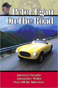 Peter Egan on the Road America's favorite automotive writer stays off the Interstate