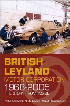British Leyland Motor Corporation 1968-2005 by Mike Carver