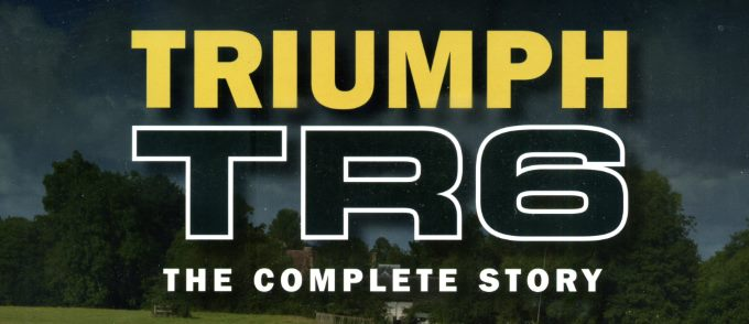 TR6 The Complete Story Banner