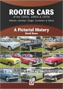 Rootes Cars of the 1950s, 1960s & 1970s - Hillman, Humber, Singer, Sunbeam & Talbot - A Pictorial History