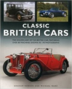 Classic British Cars The Golden Age Of The British Car, Featuring Over 80 Machines Shown In 170 Photographs