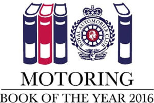 Royal Automobile Club's 2016 Motoring Book of the Year is the Story of Britain's Greatest Unsung Racing Driver