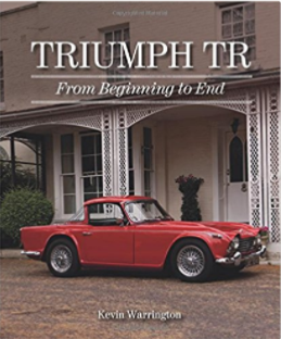 Triumph TR: From Beginning to End by Kevin Warrington
