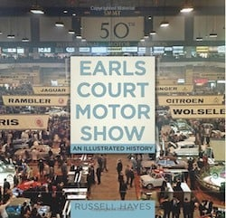 Earls Court Motor Show - An Illustrated History Hardcover by Russell Hayes