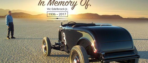 In memory of Vic Edelbrock Jr