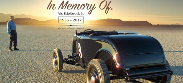 In memory of Vic Edelbrock Jr