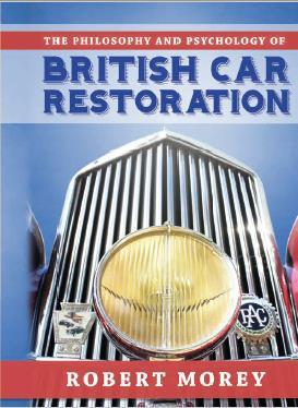 The Philosophy and Psychology of British Car Restoration
