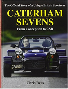 Caterham Sevens - The Official Story of a Unique British Sportscar from Conception to CSR