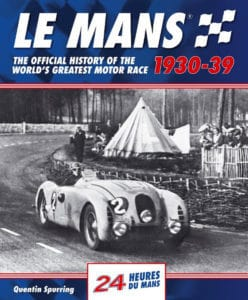 Le Mans - The Official History 1930-39 By Quentin Spurring