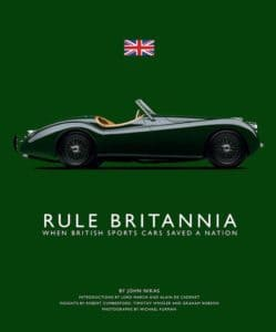 Rule Britannia - When British Sports Cars Saved A Nation by John Nikas