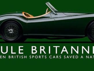 Rule Britannia - When British Sports Cars Saved A Nation by John Nikas Banner