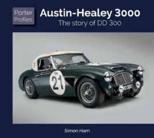 Porter Profiles - Austin-Healey 3000 The story of DD 300