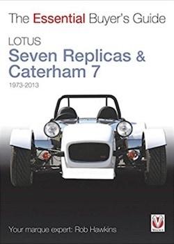 Lotus Seven Replicas & Caterham 7 - Essential Buyer's Guide