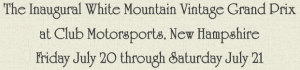 Inaugural White Mountain Vintage Grand Prix, New Hampshire