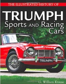 The Illustrated History of Triumph Sports and Racing Cars by G William Krause