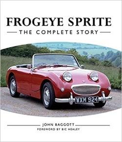 Frogeye Sprite -The Complete Story by John Baggott