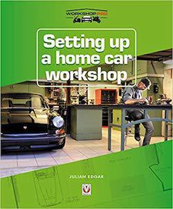Setting up a Home Car Workshop - The facilities & tools needed for car maintenance, repair, modification or restoration