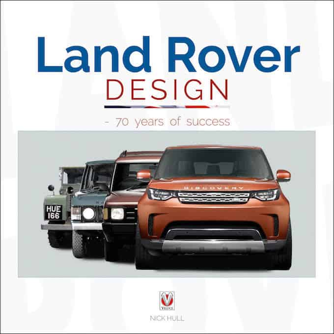 Land Rover Design - 70 years of success by Nick Hull - Cover