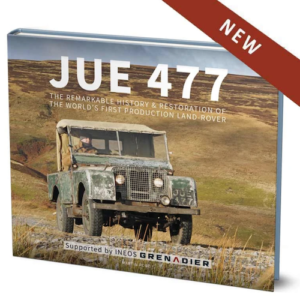 JUE 477 - The remarkable history and restoration of the world's first production Land-Rover - Cover