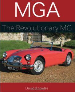 MGA The Revolutionary MG by David Knowles